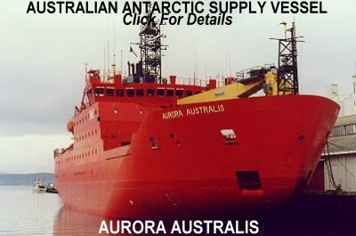 Aurora Australis Australia's Supply Ship to Antarctica .. Click for Information